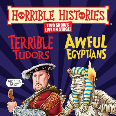 Win tickets to see Horrible Histories: Terrible Tudors or Awful Egyptians, live on stage